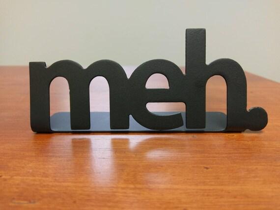 Meh metal desk sign paperweight