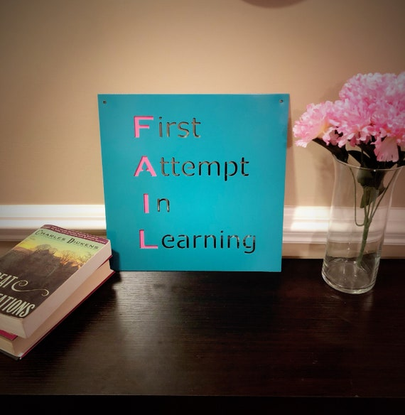 Inspirational, Teacher, Motivational Sign. Fail First Attempt In Learning Steel with Powder Coat Finish Outdoor, Wall