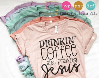 Drinkin Coffee And Praising Jesus SVG, PNG Silhouette Cameo and Cricut Files