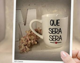 Que Sera Sera, coffee mug, personlized,  trending now