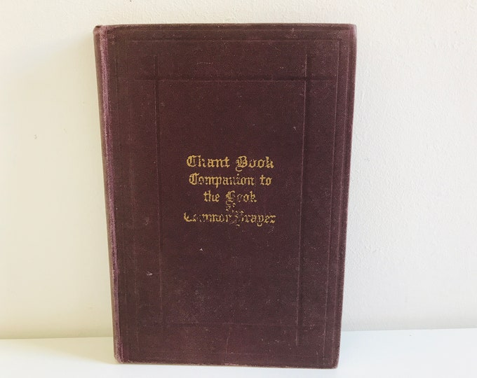 The Chant Book Companion to the Book of Common Prayer Leather Bound Red with Gold 1929 | Religious Books
