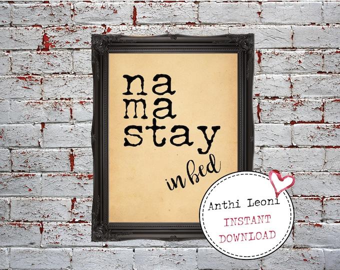 Namastay In Bed | Namaste in Bed | Namastay | Namaste in Bed Sign | Namaste | Bedroom Decor DIY | Namaste Printable | Instant Download #0019
