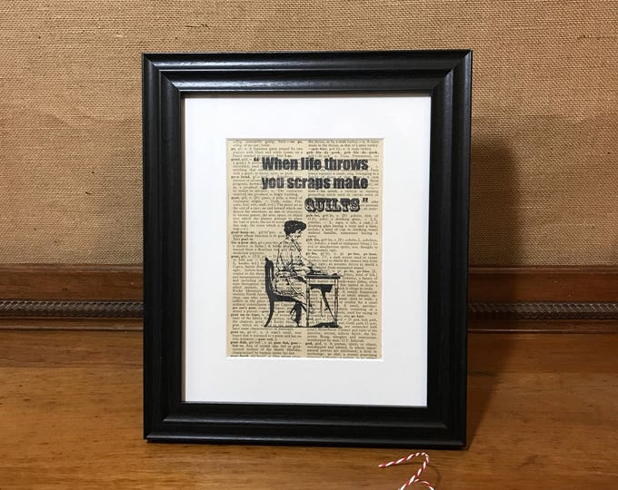 GIFT FOR QUILTER | When Life Throws You Scraps Make Quilts | Sewing Room Decor | Craft Room Decor | Dictionary Page Sewing Print