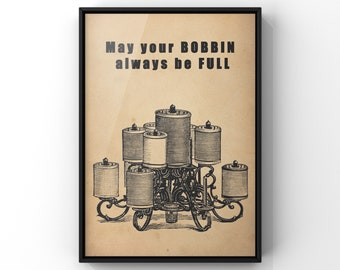 May Your Bobbin Always Be Full Sewing Quote Print Seamstress Gifts Tailors Gift idea Sewing Typography Print Craft Room Sign