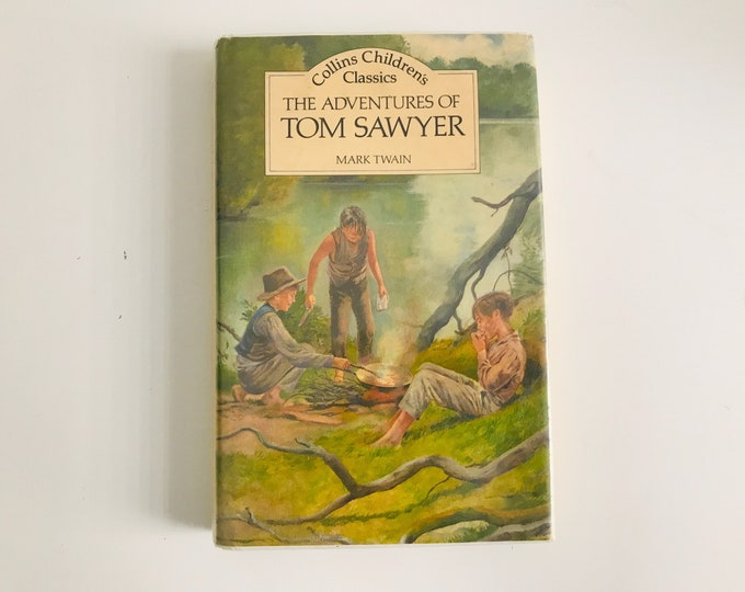 The Adventures of Tom Sawyer William Collins First Edition Published 1987 | Children's Fictional Story Book | Classic Children's Books