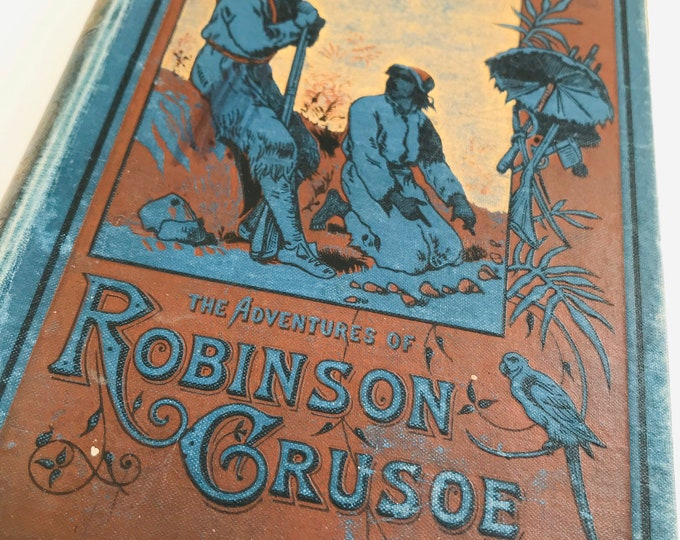 Rare Copy of The Surprising Adventures of Robinson Crusoe of York Mariner by Daniel Defoe Published by Thomas Nelson and Sons circa 1850