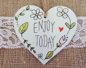 Handmade 'Enjoy Today' Inspirational Quote Heart Sign