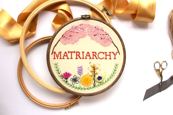 Matriarchy Hoop // Feminist // Embroidery // Floral // Wall Art // 7 Inch