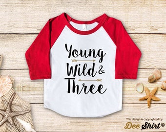 Third Birthday Shirt; 3rd Birthday T-Shirt; Young Wild & Three; Three Year Old Kids Tee; Toddler 3 B-day Outfit; Cute Gift for Baby Boy Girl