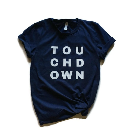 9d3bccdd6aea Touchdown tee Football shirt Tailgating tshirt Party shirt