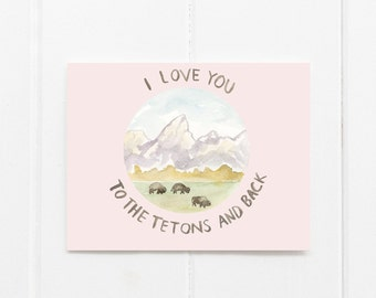 To the Tetons Greeting Card
