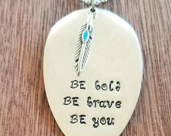 Stamped Spoon Necklace.  Be bold Be brave Be you