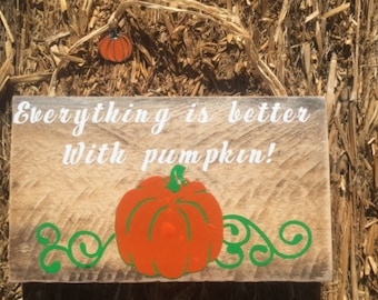 Everything is Better with Pumpkin Sign