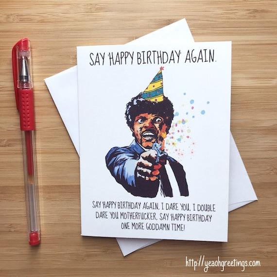 Funny Say Happy Birthday Again Card