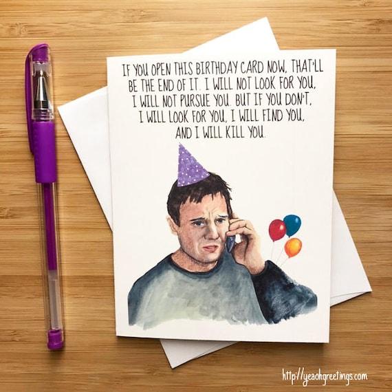 Funny Liam Neeson Birthday Card Funny Movie Quotes Movie Etsy