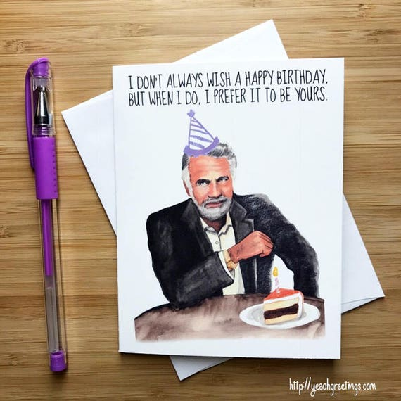 Most Interesting Man Birthday Card Dosequis Funny