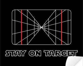ec9a6b859 Star-Wars-Inspired Poster, Printed Geek gift, Gift for him, Stay On Target  Xwing Poster, Sci fi art, Sci fi print wall decor