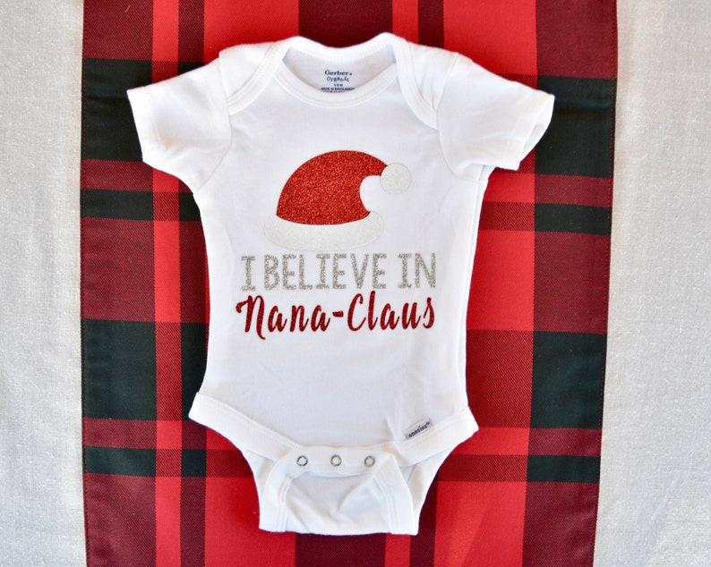 0d0b3cb85 I Believe In Nana Claus Nana Claus Onesie Nana Claus Gift I | Etsy