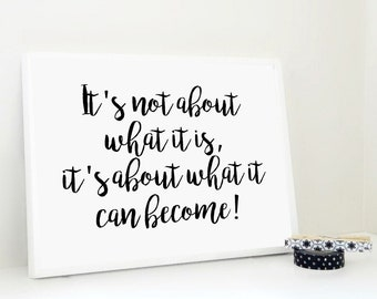What it Can Become Printable Print, Motivational Print