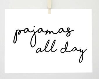 Pajamas All Day Print, Pajamas Printable