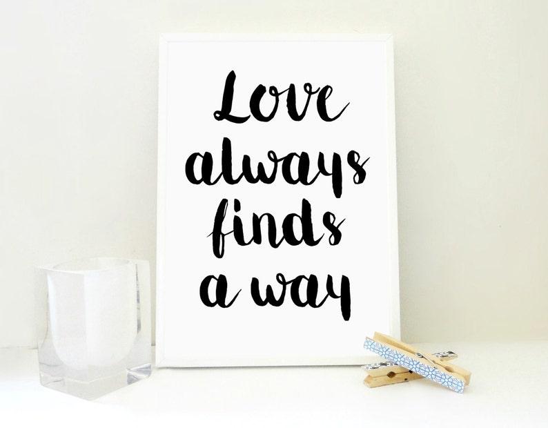 e0bcfcba29f49a Love Finds a Way Love Printable Quote Print