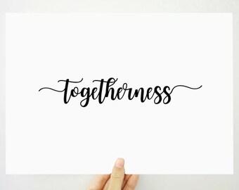 Togetheress Printable, Together Art Print