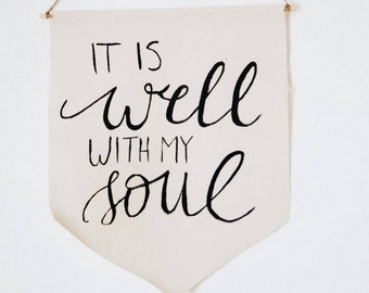 Canvas Banner, It is Well With My Soul Banner, Wall Hanging, Birthday Gift, Bedroom Decor, Hanging Flag, Calligraphy Banner, Song Banner