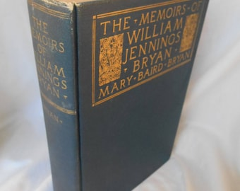 The Memoirs of William Jennings Bryan Mary Baird Bryan 1925 First Edition 1st John C Winston Company VG