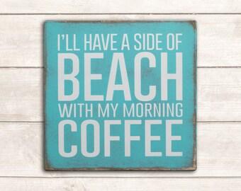 Beach Decor; Beach Wood Signs; Beach Wooden Signs; Beach Signs; Beach Signs Decor; Beach Decor Coastal; Side of Beach with Coffee