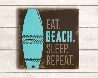 Beach Decor; Beach Wood Signs; Beach Wooden Sign; Beach Signs; Beach Signs Home Decor; Rustic Beach Decor; Eat Beach Sleep Repeat
