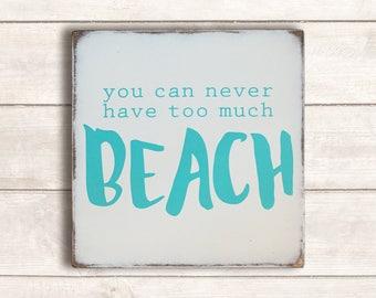 Beach Decor; Beach Wood Signs; Beach Wooden Sign; Beach Signs; Rustic Beach Signs; Beach Wall Art; You Can Never Have Too Much Beach