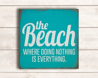 Beach Decor; Beach Wood Signs; Beach Wooden Sign; Beach Wood Wall Art; Beach Signs; The Beach Where Doing Nothing is Everything