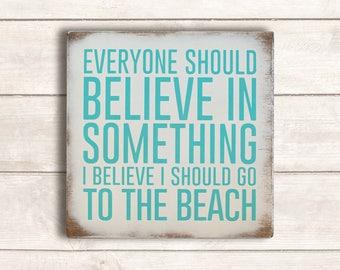 Beach Decor; Beach Wood Sign; Beach Wooden Signs; Beach Decor Coastal; Beach Signs; Beach Sign Decor; I Believe I Should Go To The Beach