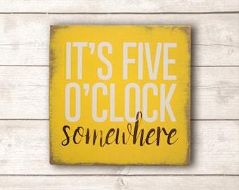 Beach Decor; Beach Wood Sign; Beach Wooden Signs; Beach Signs; Beach Sign Decor; Beach Decor Coastal; It's Five O'Clock Somewhere Wood Sign