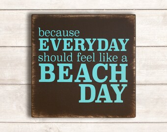Beach Decor; Beach Wood Signs; Beach Wooden Signs; Beach Signs; Rustic Beach Decor; Rustic Beach Signs; Everyday is a Beach Day