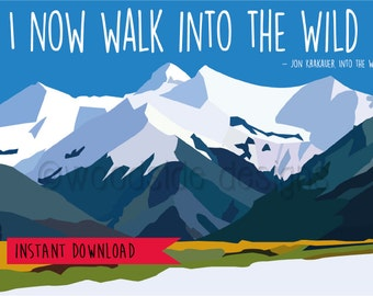 Literary Print, Jon Krakauer Into the Wild Quote, Alaska Wilderness Wall Art, Instant Download, Mountain Print, Inspirational Movie Poster