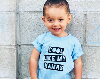 Cool Like My Mamas T-shirt, Kids Clothes, Baby Clothes, Tee, Vest, Two Moms, LGBT, Same Sex Parents, Perfect for Pride