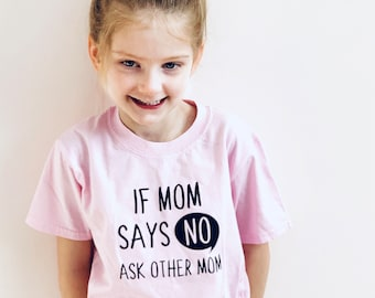 If Mom Says No Ask Other Mom T-shirt, Kids Clothes, Baby Clothes, Tee, Vest, Two Moms, LGBT, Same Sex Parents, Perfect for Pride