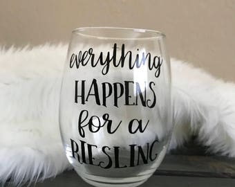 Everything happens for a riesling, Riesling, Wine Gift, Wine Lover, Wino, Wine, Wine lover gift, Stemless Wine Glass, Riesling Glass, Gift