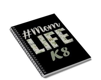 Mom Life K8 Black Spiral Notebook  Ruled Line