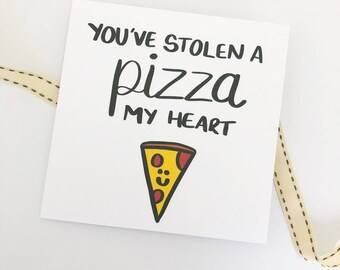 Funny Valentine card, Pun card, Pizza card, Valentine's card, You've stolen a pizza my heart, Pizza, Boyfriend, Girlfriend, Partner