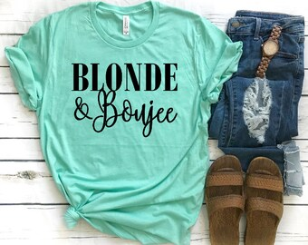 4d629f05 Blonde & Boujee tee || Graphic tee || Blonde and Boujee