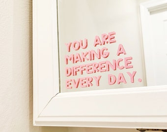 You Are Making A Difference Every Day Decal