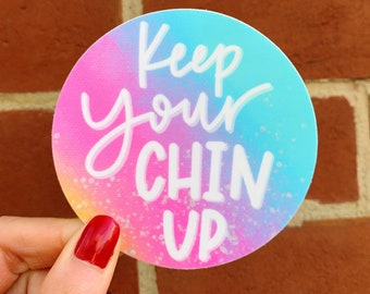 Keep Your Chin Up, sticker