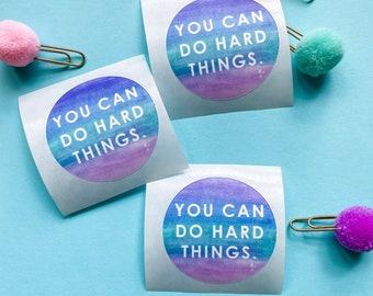 You Can Do Hard Things, teacher sticker