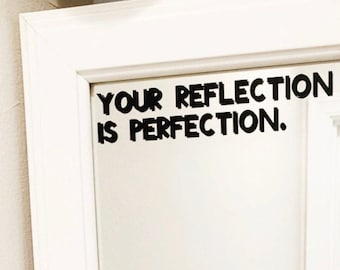 Your Reflection is Perfection Decal