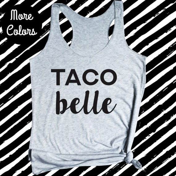 90d88fa0df8c7 Taco Belle Tank Top Funny Tank Top Racerback Tank Gift for