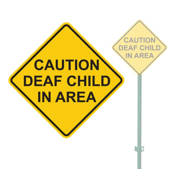 DEAF CHILD AREA YELLOW ALUMINUM SIGN