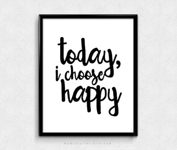 SALE Today I Choose Happy Happiness Quote Happy Quote Etsy Mesmerizing Quote For Today About Happiness