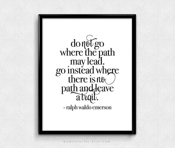Sale Do Not Go Where The Path May Lead Ralph Waldo Etsy